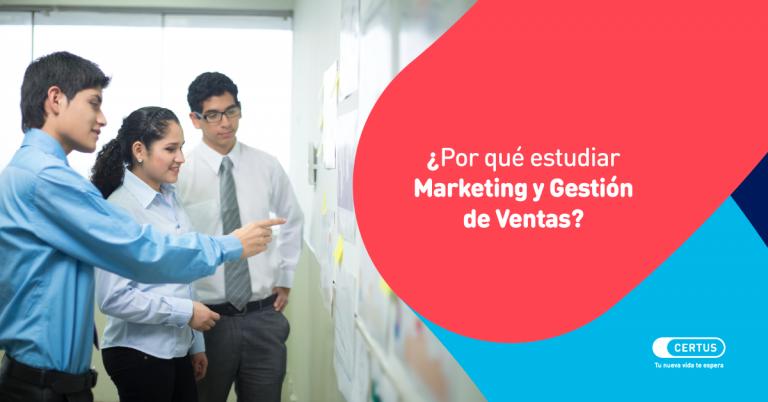 ¿Por qué estudiar Marketing y Gestión de Ventas?