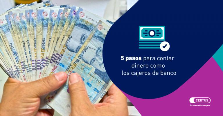 5 Pasos para contar dinero como los cajeros de banco