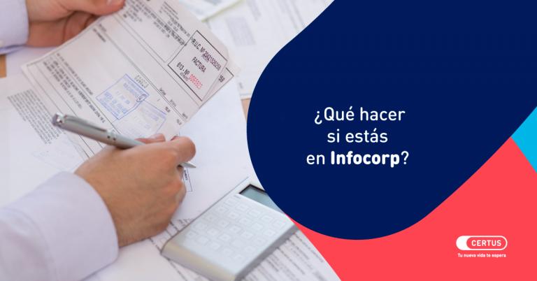 ¿Qué hacer si estás en Infocorp?
