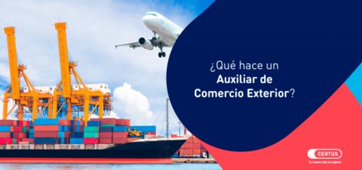 ¿Qué hace un Auxiliar de Comercio Exterior?